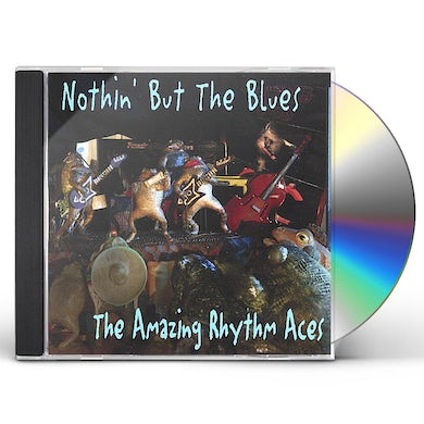 Amazing Rhythm Aces NOTHIN' BUT THE BLUES CD