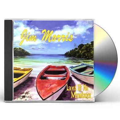 Jim Morris LAND OF NO MONDAYS CD