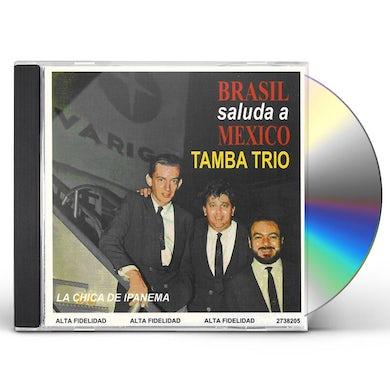 Tamba Trio BRASIL SALUDA A MEXICO CD