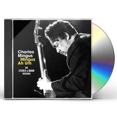 Charles Mingus MINGUS AH UM: ORIGINAL MONO & STEREO VERSIONS CD