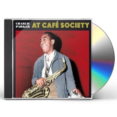 Charlie Parker AT CAFE SOCIETY CD