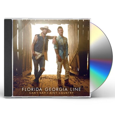 Florida Georgia Line CAN'T SAY I AIN'T COUNTRY CD