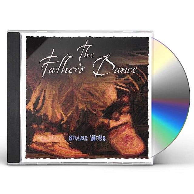 Broken Walls FATHER'S DANCE CD
