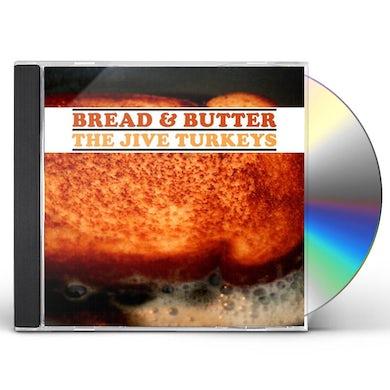 Jive Turkeys BREAD & BUTTER CD