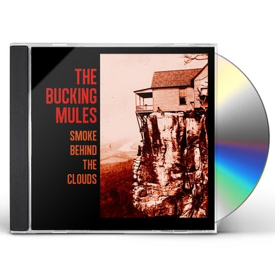 Bucking Mules SMOKE BEHIND THE CLOUDS CD