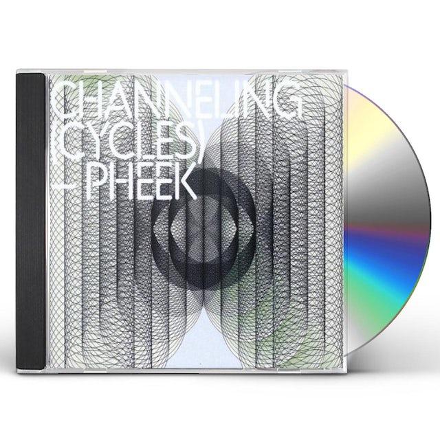 Pheek CHANNELING (CYCLES) CD