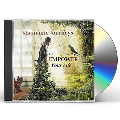 Jon Rasmussen SHAMANIC JOURNEYS TO EMPOWER YOUR LIFE CD