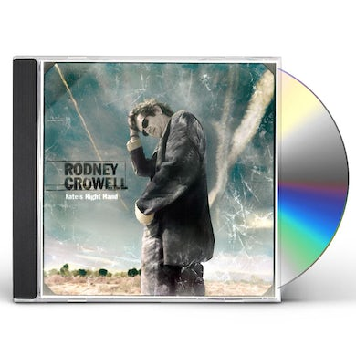 Rodney Crowell FATE'S RIGHT HAND CD