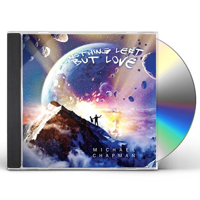 Michael Chapman NOTHING LEFT BUT LOVE CD
