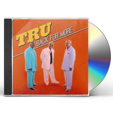 Tru BACK FOR MORE CD