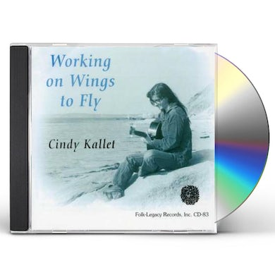 Cindy Kallet WORKING ON WINGS TO FLY CD
