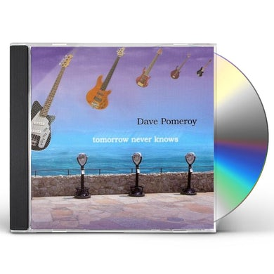 Dave Pomeroy TOMORROW NEVER KNOWS CD