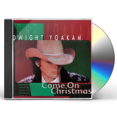Dwight Yoakam COME ON CHRISTMAS CD