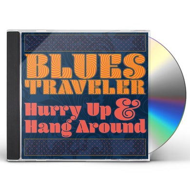Blues Traveler HURRY UP & HANG AROUND CD