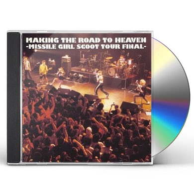 Missile Girl Scoot MAKING ROAD TO HEAVEN / TOUR FINAL CD