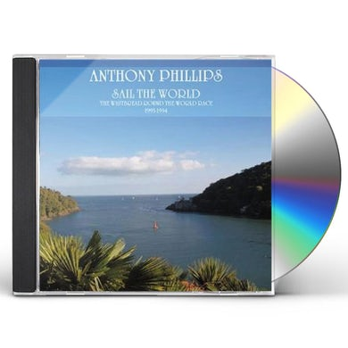Anthony Phillips SAIL THE WORLD CD