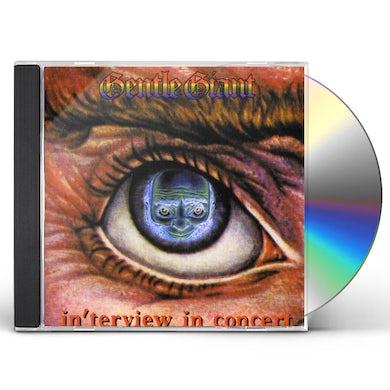 Gentle Giant INTERVIEW IN CONCERT CD