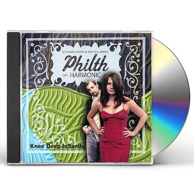 Stephanie White & the New Jersey Philth Harmonic KNEE DEEP INSANITY CD