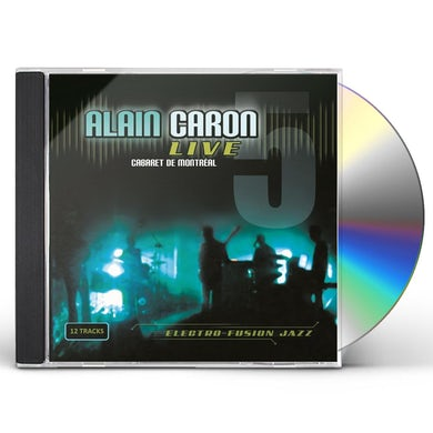 ALAIN CARON LIVE CABARET DE MONTREAL CD