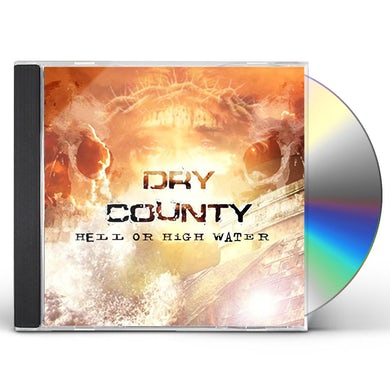 Dry County HELL OR HIGH WATER CD