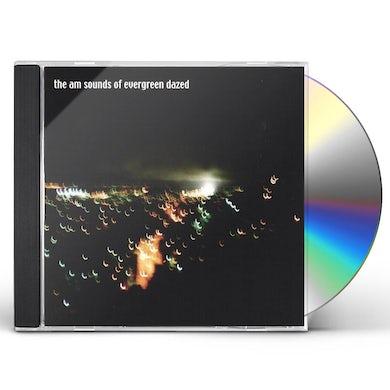 AM SOUNDS OF EVERGREEN DAZED CD