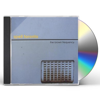 Spell Toronto BROWN FREQUENCY CD
