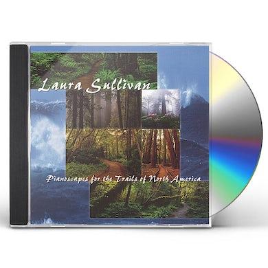 Laura Sullivan PIANOSCAPES FOR THE TRAILS OF NORTH AMERICA CD