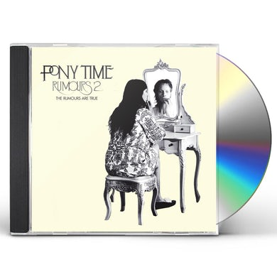 Pony Time RUMOURS 2: THE RUMOURS ARE TRUE CD