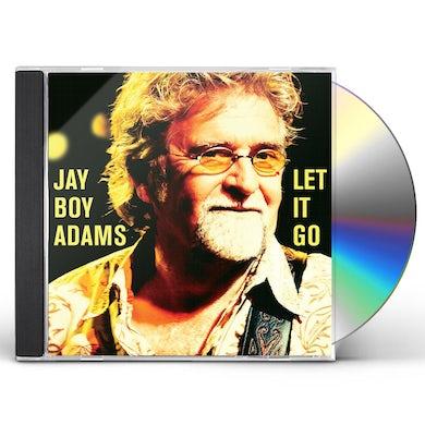 Jay Boy Adams LET IT GO CD