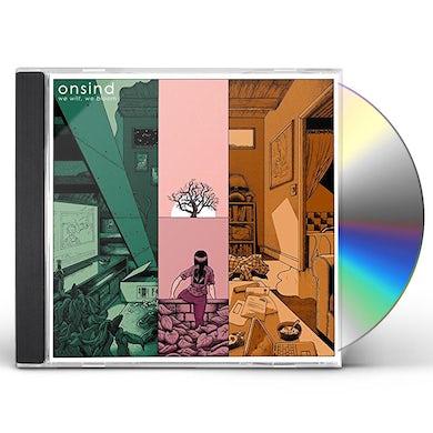 ONSIND WE WILT WE BLOOM CD