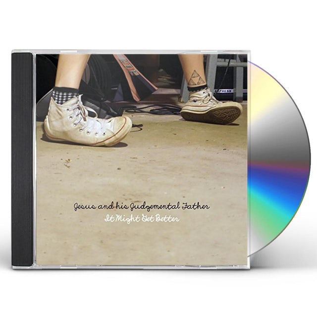 Jesus & His Judgemental Father IT MIGHT GET BETTER CD