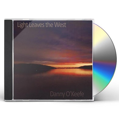 Danny O'keefe LIGHT LEAVES THE WEST CD