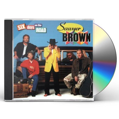 Sawyer Brown SIX DAYS ON THE ROAD CD