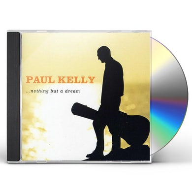 Paul Kelly NOTHING BUT A DREAM CD