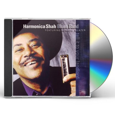 Harmonica Shah TELL IT TO YOUR LANDLORD CD