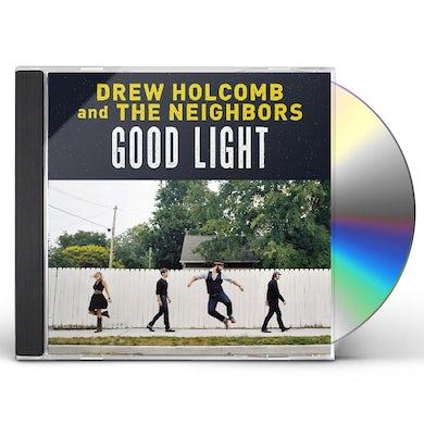 Drew Holcomb and the Neighbors GOOD LIGHT CD