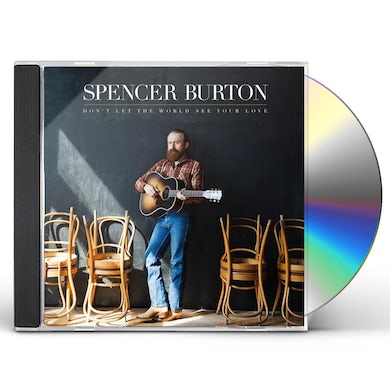 Spencer Burton DON'T LET THE WORLD SEE YOUR LOVE CD
