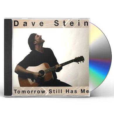 Dave Stein TOMORROW STILL HAS ME CD