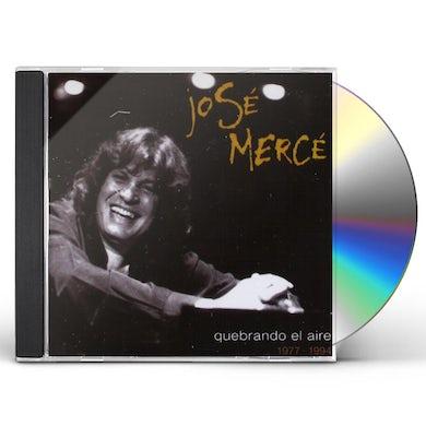 Jose Merce QUEBRANDO EL AIRE 1977 - 1994 CD