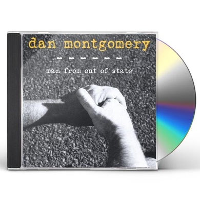 Dan Montgomery MAN FROM OUT OF STATE CD