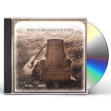 Jason James WHEN EVERYTHING ELSE FADES CD
