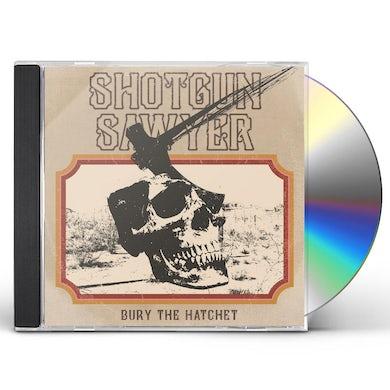 Shotgun Sawyer  BURY THE HATCHET CD