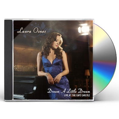 Laura Osnes DREAM A LITTLE DREAM: LIVE AT CAFE CARLYLE CD