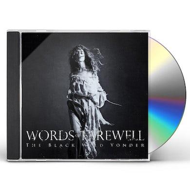 Words Of Farewell BLACK WILD YONDER CD