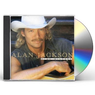 Alan Jackson HIGH MILEAGE CD