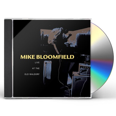 Mike Bloomfield LIVE AT THE OLD WALDORF CD