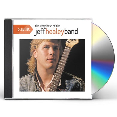 PLAYLIST: THE VERY BEST OF THE JEFF HEALEY BAND CD