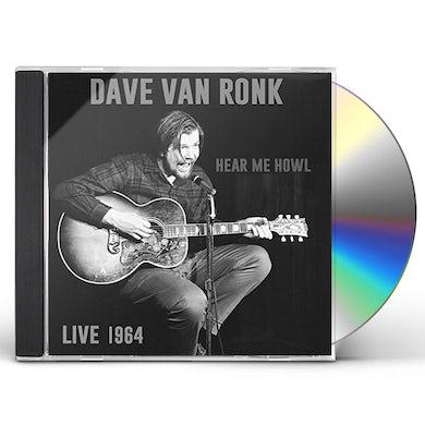 Dave Van Ronk HEAR ME HOWL: LIVE 1964 CD