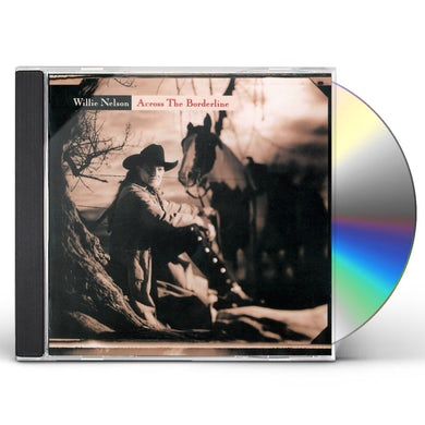 Willie Nelson ACROSS THE BORDERLINE CD