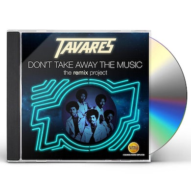 Tavares DON'T TAKE AWAY THE MUSIC: REMIX PROJECT CD